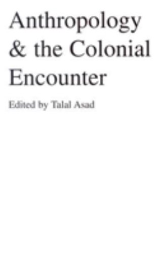 Anthropology & the Colonial Encounter