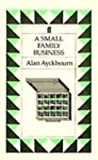 A Small Family Business (0571149707) by Ayckbourn, Alan