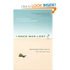 I Once Was Lost: What Postmodern Skeptics Taught Us About Their Path to Jesus Don Everts and Doug Schaupp