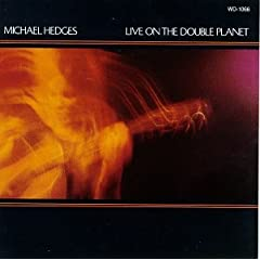 Live on the Double Planet, de Michael Hedges