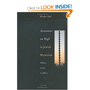 Ascensions on High in Jewish Mysticism: Pillars, Lines, Ladders Moshe Idel