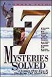 7 mysteries solved: 7 issues that touch the heart of mankind ; investigating the classic questions of faith