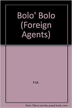 Bolo Bolo (Foreign Agents): P. M.: 9780936756080: Amazon