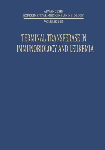 Terminal Transferase In Immunobiology And Leukemia (Advances In Experimental Medicine And Biology) (Volume 145)
