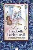 Lisa, Lolle, Lachmusik. Geschichten, Lieder und Spiele zur musikalischen Früherziehung - Christa Zeuch