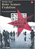 Rote Armee Fraktion. Il caso Baader-Meinhof (8842815772) by Stefan Aust