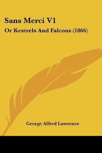 Sans Merci V1: Or Kestrels and Falcons (1866)