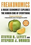 img - for By Steven D. Levitt, Stephen J. Dubner: Freakonomics: A Rogue Economist Explores the Hidden Side of Everything book / textbook / text book