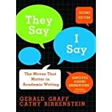 "They Say/I Say: The Moves That Matter in Academic Writingvon ""Gerald Graff"""