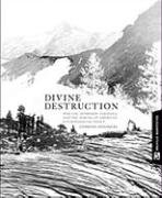 Divine Destruction: Dominion Theology and American Environmental Policy (Melville Manifestos)