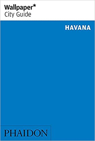 Wallpaper* City Guide Havana 2014 (Wallpaper City Guides)