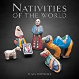 img - for Susan Topp Weber: Nativities of the World (Hardcover); 2013 Edition book / textbook / text book