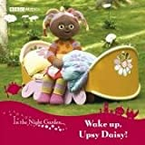 Derek Jacobi Wake Up, Upsy Daisy!: v. 2 (In the Night Garden)