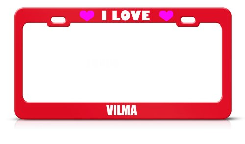 I Love Vilma Girl Name Light Red Metal License Plate Frame Tag Border