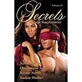 Secrets: Indulge Your Fantasies; Satisfy Your Desire for More ~ Saskia Walker