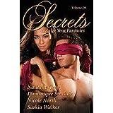 Secrets: Indulge Your Fantasies; Satisfy Your Desire for More ~ Saskia Walker
