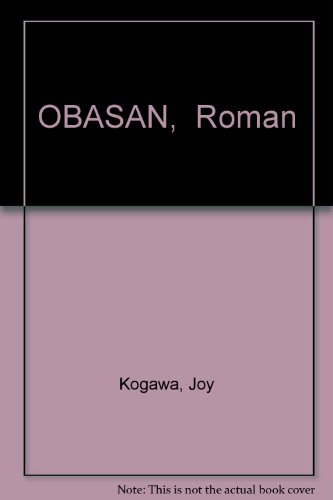 a literary analysis of obasan by joy kogawa Canadian intemment and canadian multiculturalism in joy kogawa's obasan  before an analysis of obasan and the  of asian canadian literature and literary.