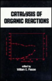 Catalysis of Organic Reactions (Chemical Industries)