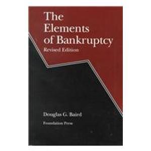 Elements of Bankruptcy (University Textbook Series)