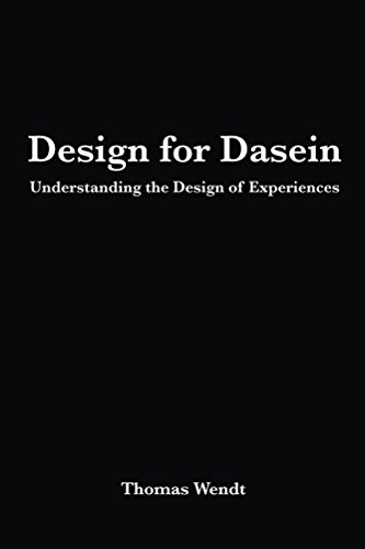 design-for-dasein-understanding-the-design-of-experiences-english-edition