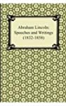 Abraham Lincoln: Speeches and Writing...