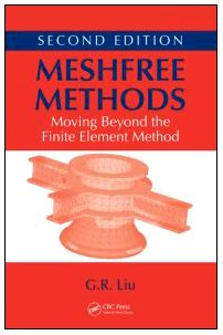 Meshfree Methods: Moving Beyond the Finite Element Method, Second Edition