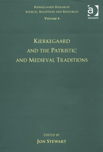 Volume 4: Kierkegaard and the Patristic and Medieval Traditions (Kierkegaard Research: Sources, Reception and Resources)