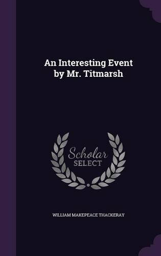An Interesting Event by Mr. Titmarsh