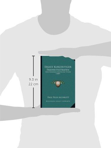 Ersatz Kurzzeitiger Freiheitsstrafen: Eine Kriminalpolitische Studie (1889)