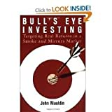img - for Bull`s Eye Investing Targeting Real Returns In A Smoke And Mirrors Market [HC,2004] book / textbook / text book