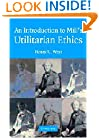 An Introduction to Mill's Utilitarian Ethics