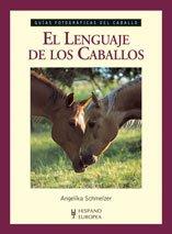 El lenguaje de los caballos (Guías fotográficas del caballo)