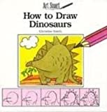 How to Draw Dinosaurs (Art Smart (Gareth Stevens))
