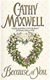 Because of You (Avon Romantic Treasure) (0380797100) by Maxwell, Cathy