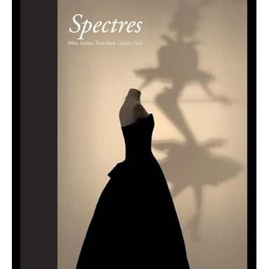 Spectres: When Fashion Turns Back