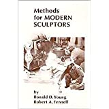 Methods for Modern Sculptorsby Ronald D. Young