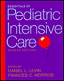 Essentials of Pediatric Intensive Care