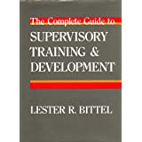 The Complete Guide to Supervisory Training and Development