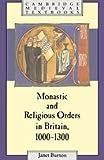 Monastic and Religious Orders in Britain, 1000-1300 (Cambridge Medieval Textbooks)