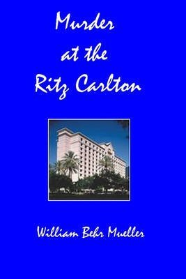 -murder-at-the-ritz-carlton-by-mueller-william-behr-author-aug-2010-paperback-