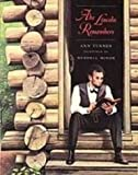 Abe Lincoln Remembers (1439551103) by Turner, Ann Warren