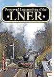 Preserved Locomotives Of The LNER (East Coast Main Line)