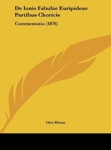 de Ionis Fabulae Euripideae Partibus Choricis: Commentatio (1876)