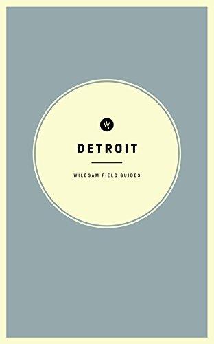 Wildsam Field Guides: Detroit (American City Guide Series)