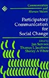 img - for Participatory Communication for Social Change (Communication and Human Values) book / textbook / text book