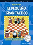 El Pequeno Gran Tactico/ The Great Litte Tactic: Ejercicios de Ajedrez para Ninos / Chess Exercises for children (Jaque Mate) (Spanish Edition)