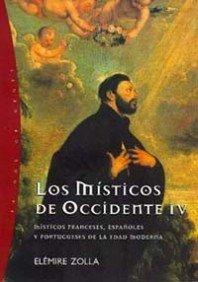 Los místicos de Occidente, 4: Místicos franceses, españoles y portugueses de la edad moderna