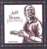 Jeff Bezos: King of Amazon.com (Techies) (0613451953) by Sherman, Josepha