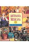 img - for Artesania Mexicana / The Mexican Craft Book: Ideas, Disenos y Projectos Paso por Paso / inspirations, Designs and step by step Projects (Spanish Edition) book / textbook / text book