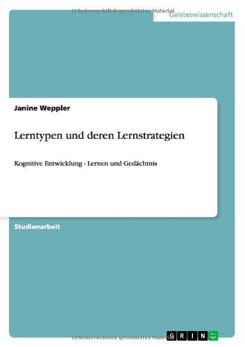 Lerntypen und deren Lernstrategien: Kognitive Entwicklung - Lernen und Gedächtnis, Buch
